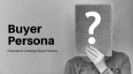 Buyer Persona: 8 Secrets of Creating A Useful Buyer Persona