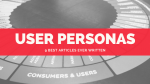 User Personas: 9 Best Articles Ever Written