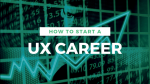 UX Career: How to start in User Experience