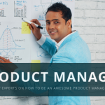 47 Experts on How To Be an Amazing Product Manager