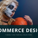 7 Deadly Sins of Ecommerce Design That Kill Your Store
