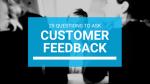 Customer Feedback: 29 Questions You Should Ask
