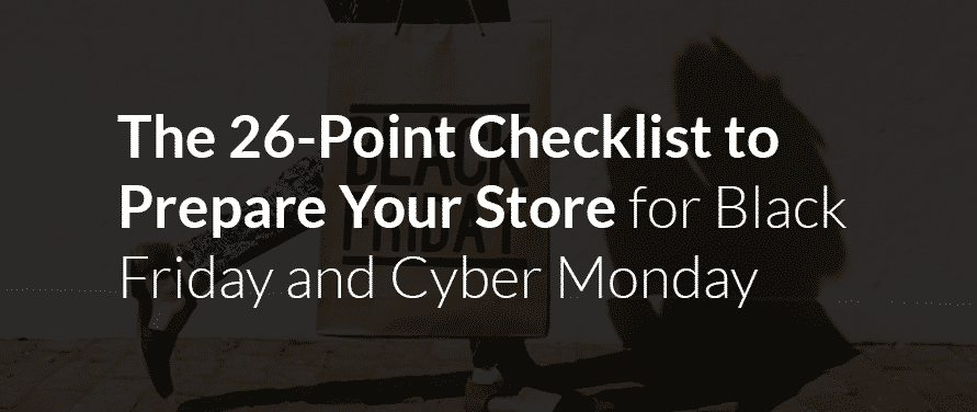 Shopify The 26Point Checklist to Prepare Your Store for Black Friday and Cyber Monday