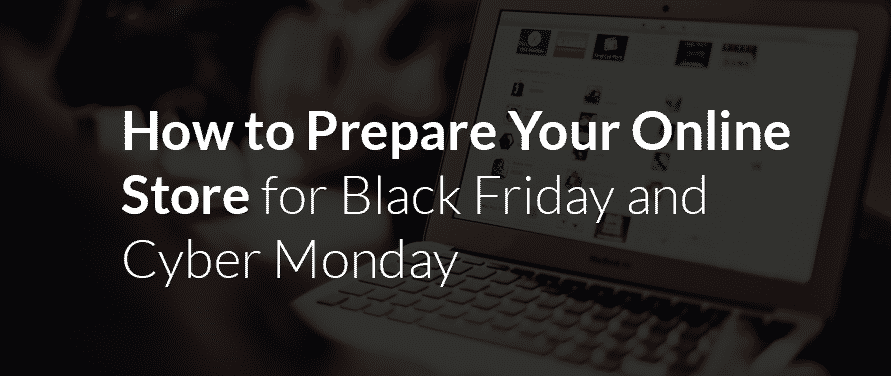 Shopify eCommerce University: How to Prepare Your Online Store for Black Friday and Cyber Monday