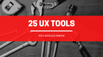 25 Useful UX Tools You Should Know