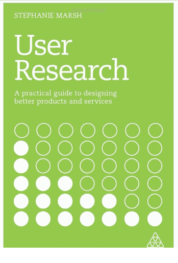 User_Research_A_Practical_Guide_to_Designing_Better_Products_and_Services_Amazon_co_uk_Marsh_Stephanie_9780749481049_Books