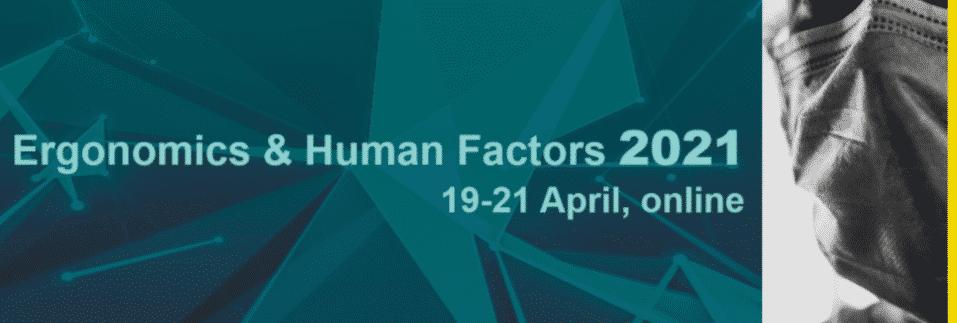 Ergonomics And Human Factors 2021