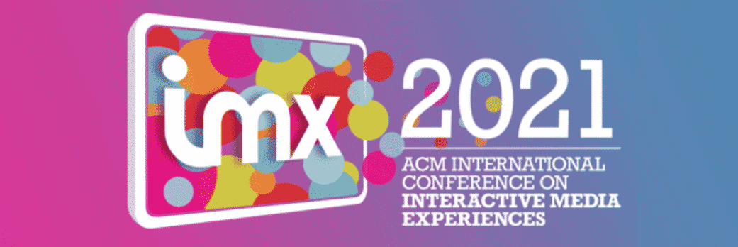 International Conference on Interactive Media Experiences 2021