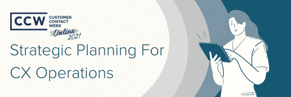 Strategic Planning For CX Operations