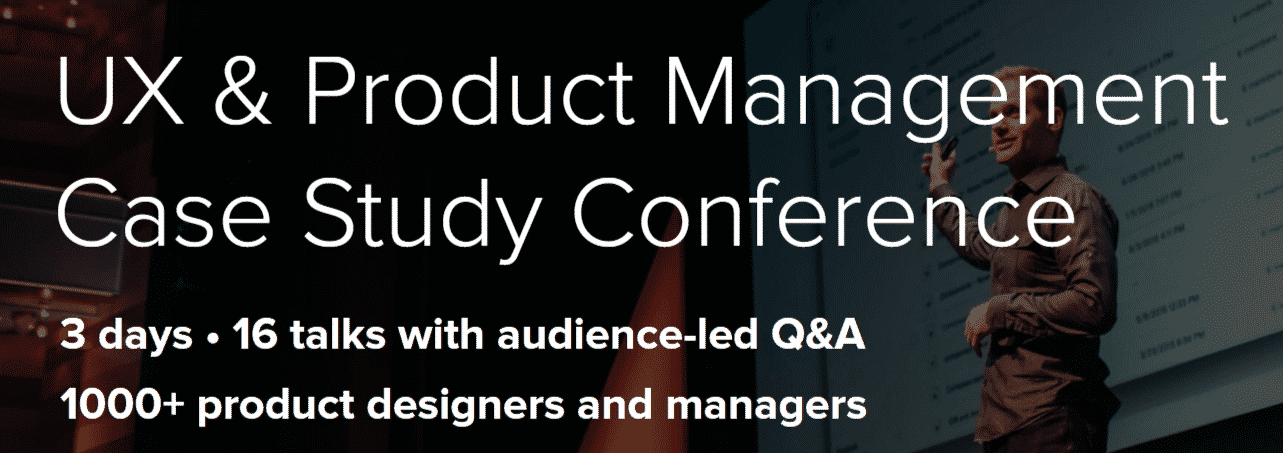 UX & Product Management Case Study Conference 2021