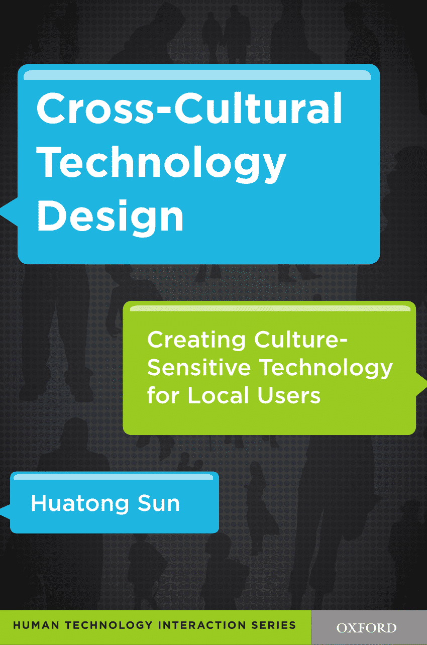 Cross-Cultural Technology Design: Creating Culture-Sensitive Technology for Local Users