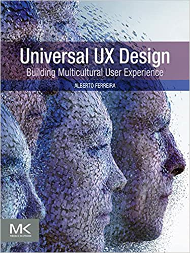 Universal UX Design Building Multicultural User Experience 1st Edition